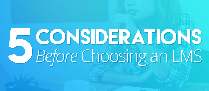 5 Considerations Before Choosing an LMS | eLearning Brothers thumbnail