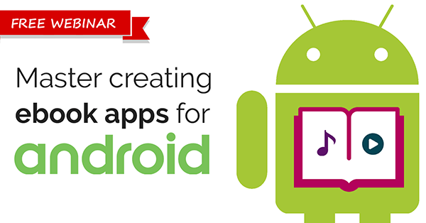 Free Webinar: Master creating ebook apps for Android [ZERO coding required] thumbnail