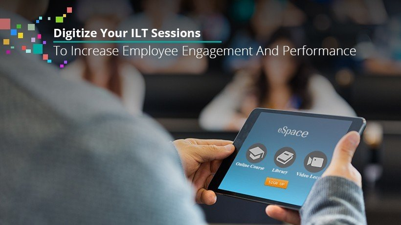 Digitize Instructor-Led Training Sessions To Increase Employee Engagement And Performance - eLearning Industry thumbnail