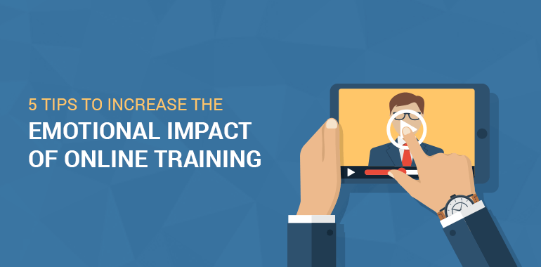 5 Tips To Increase The Emotional Impact Of Online Training thumbnail