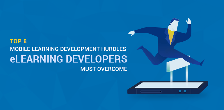 Top 8 Mobile Learning Development Hurdles eLearning Developers Must Overcome thumbnail