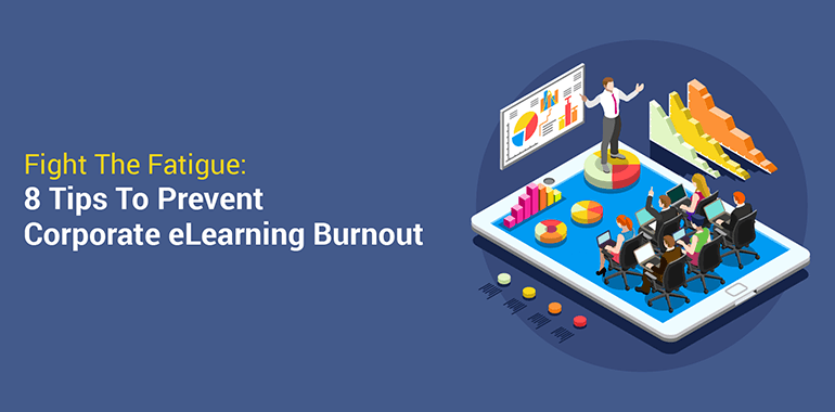 Fight The Fatigue: 8 Tips To Prevent Corporate eLearning Burnout thumbnail