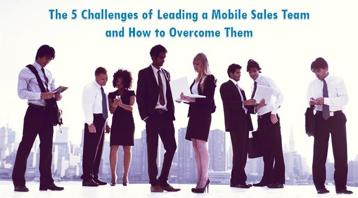 The 5 Challenges of Leading a Mobile Sales Team and How to Overcome Them  thumbnail